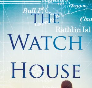 The Watch House by Bernie McGill